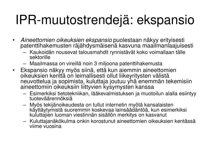 IPR-muutostrendejä: ekspansio