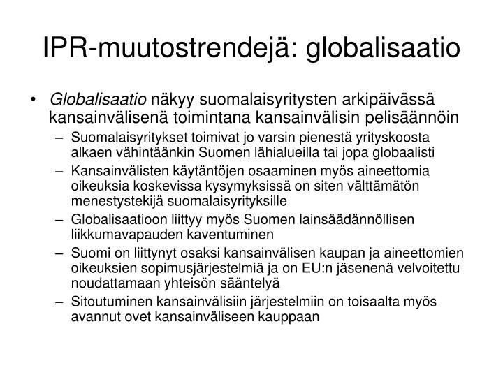 IPR-muutostrendejä: globalisaatio