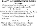 2 safety factors between vehicle and pavement