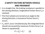 2 safety factors between vehicle and pavement1