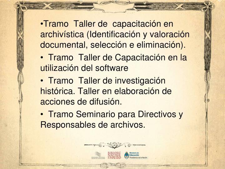 Tramo  Taller de  capacitación en archivística (Identificación y valoración documental, selección e eliminación).