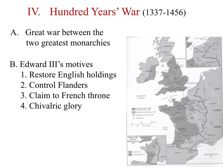 IV.	 Hundred Years' War
