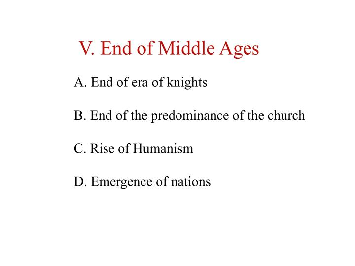 V. End of Middle Ages