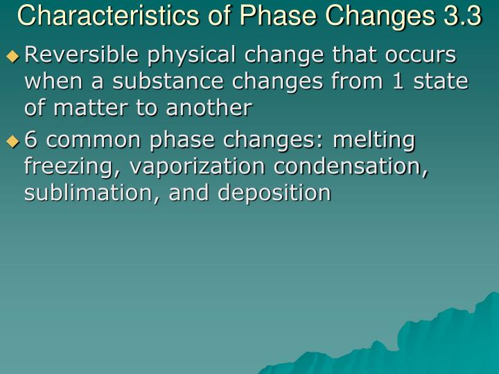 Characteristics of Phase Changes 3.3