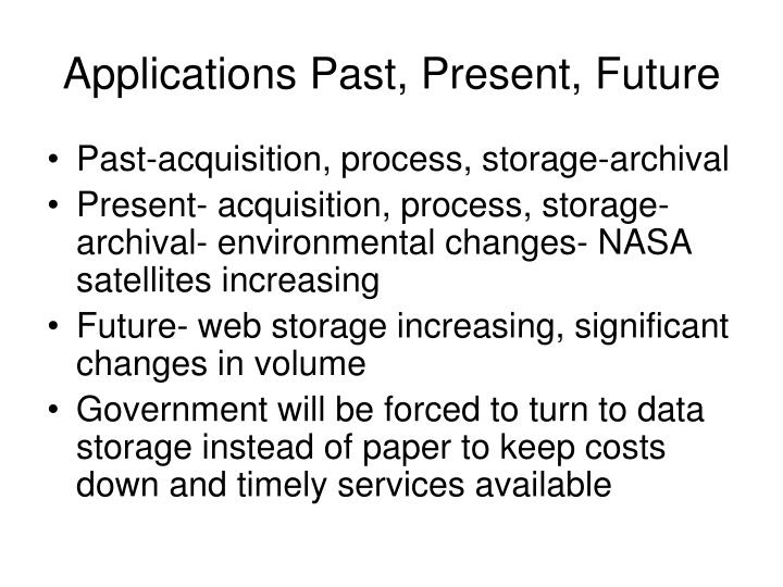Applications Past, Present, Future