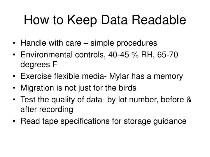 How to Keep Data Readable