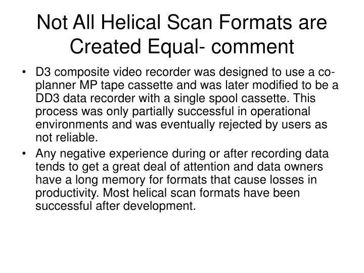 Not All Helical Scan Formats are Created Equal- comment