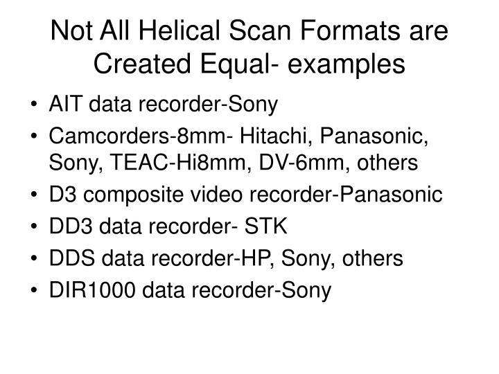 Not All Helical Scan Formats are Created Equal- examples