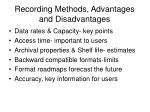 recording methods advantages and disadvantages