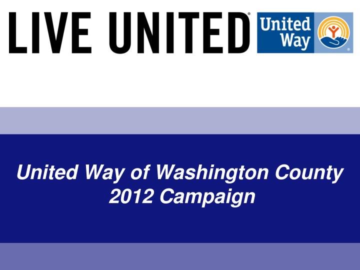 United way of washington county 2012 campaign