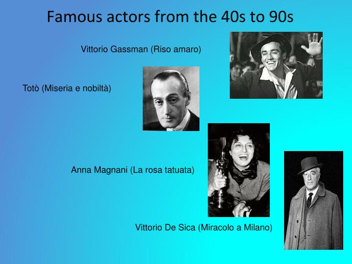 Famous actors from the 40s to 90s