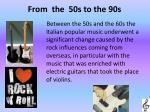 from the 50s to the 90s