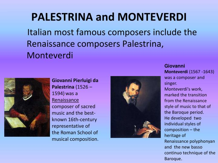 PALESTRINA and MONTEVERDI