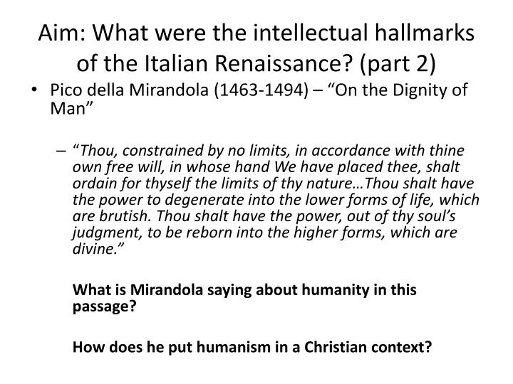 Aim what were the intellectual hallmarks of the italian renaissance part 2