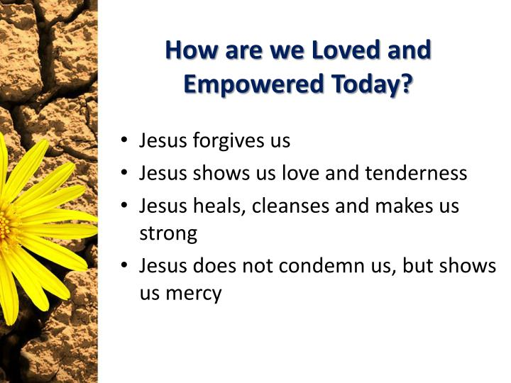 How are we Loved and Empowered Today?