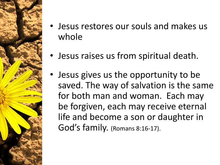 Jesus restores our souls and makes us