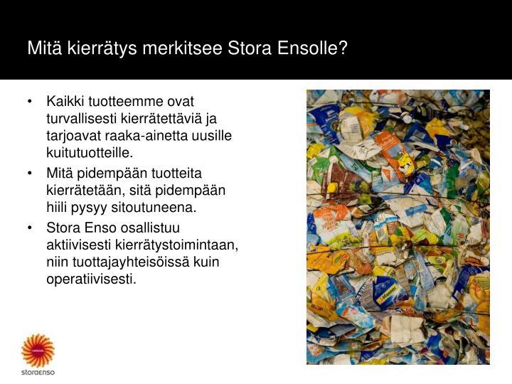 Mitä kierrätys merkitsee Stora Ensolle?