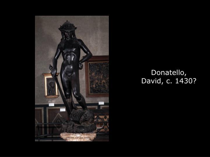 Donatello, David, c. 1430?