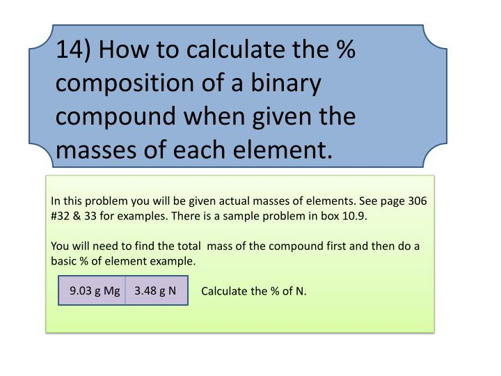 14) How to calculate the % composition of a binary compound when given the masses of each