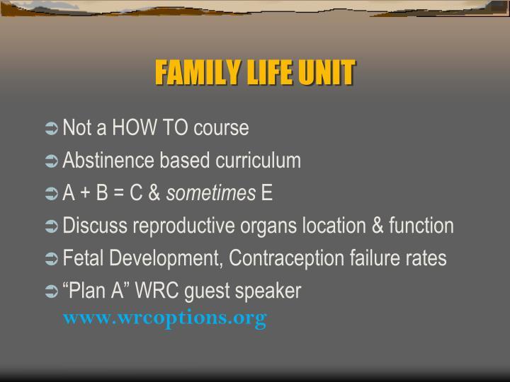 FAMILY LIFE UNIT