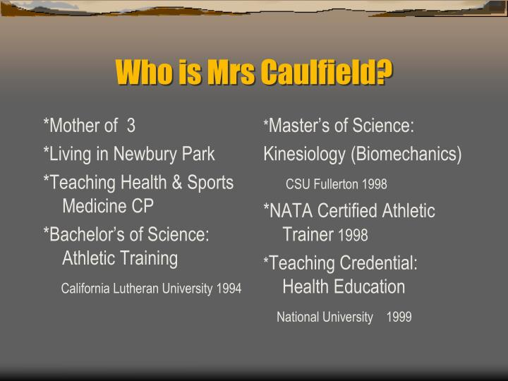Who is mrs caulfield