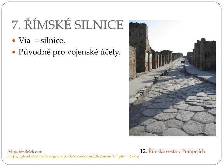 7. ŘÍMSKÉ SILNICE