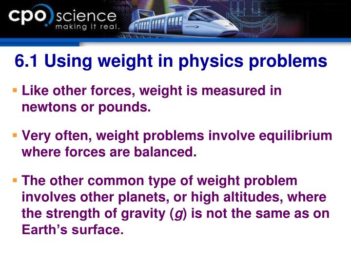 6.1 Using weight in physics problems
