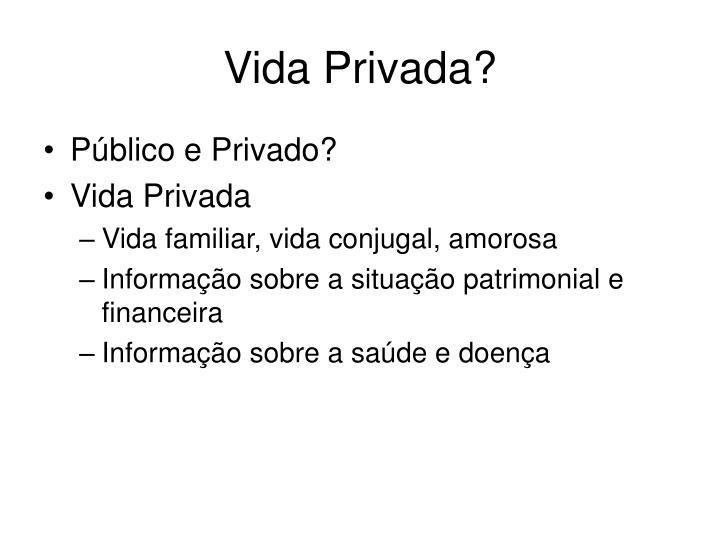 Vida Privada?