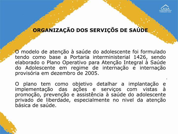 ORGANIZAÇÃO DOS SERVIÇÕS DE SAÚDE