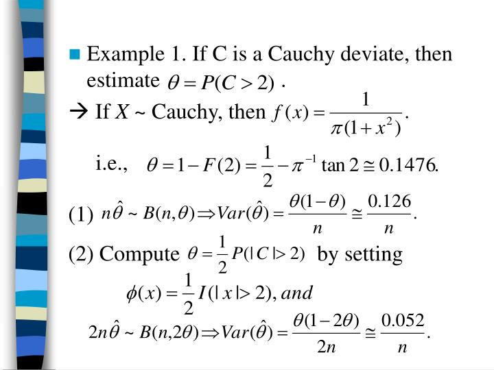 Example 1. If C is a Cauchy deviate, then estimate                      .