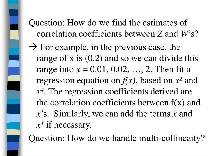 Question: How do we find the estimates of correlation coefficients between