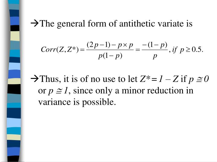 The general form of antithetic variate is