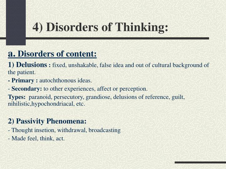 4) Disorders of Thinking: