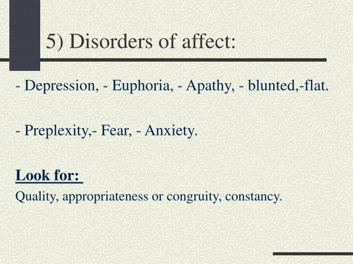5) Disorders of affect: