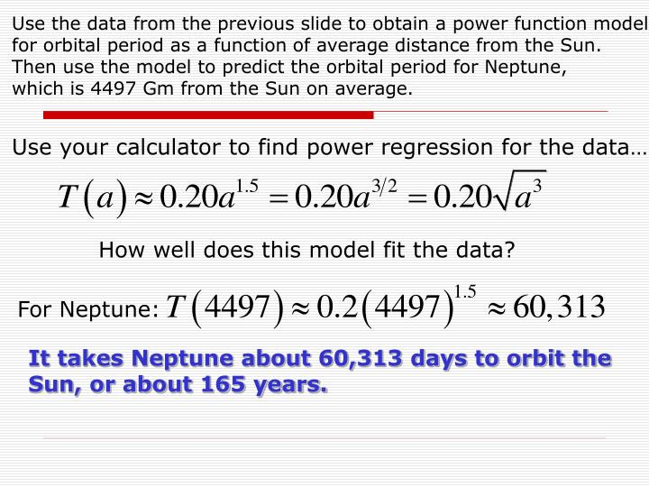 Use the data from the previous slide to obtain a power function model