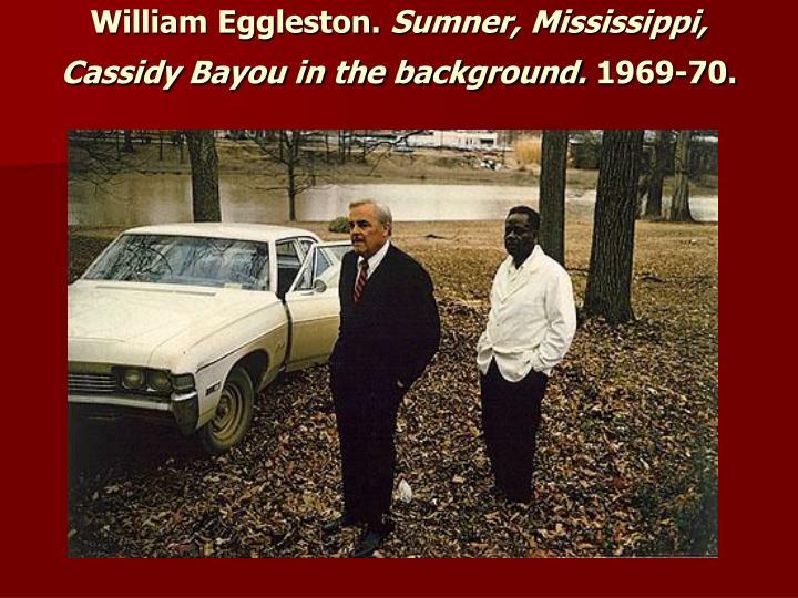 William Eggleston.