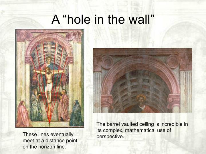 "A ""hole in the wall"""