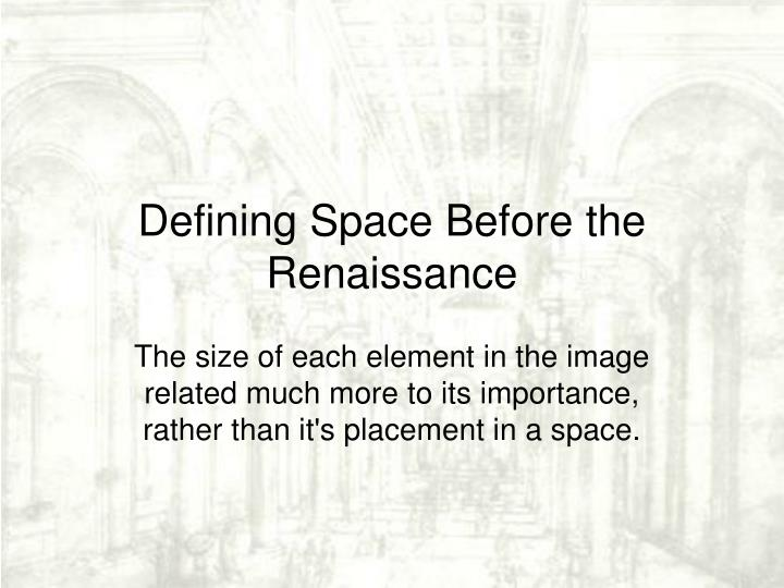 Defining Space Before the Renaissance