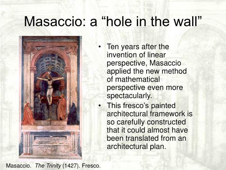 """Masaccio: a """"hole in the wall"""""""