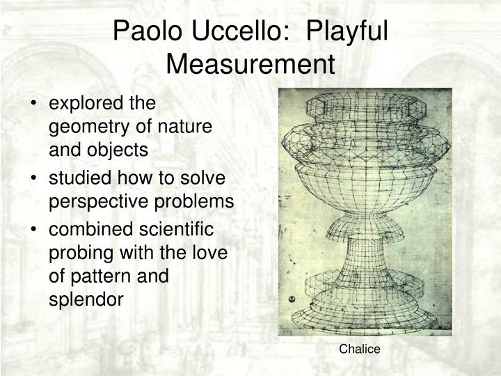 Paolo Uccello:  Playful Measurement