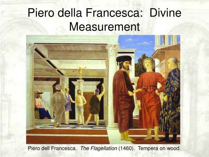 Piero della Francesca:  Divine Measurement