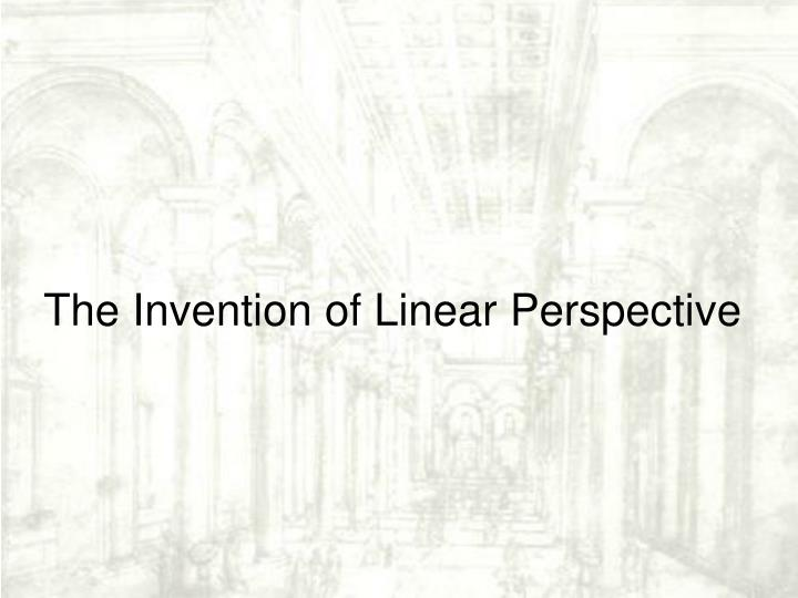 The Invention of Linear Perspective
