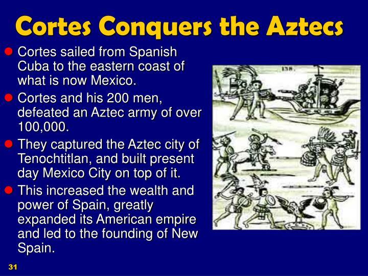 Cortes Conquers the Aztecs