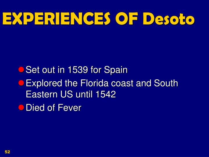 EXPERIENCES OF Desoto