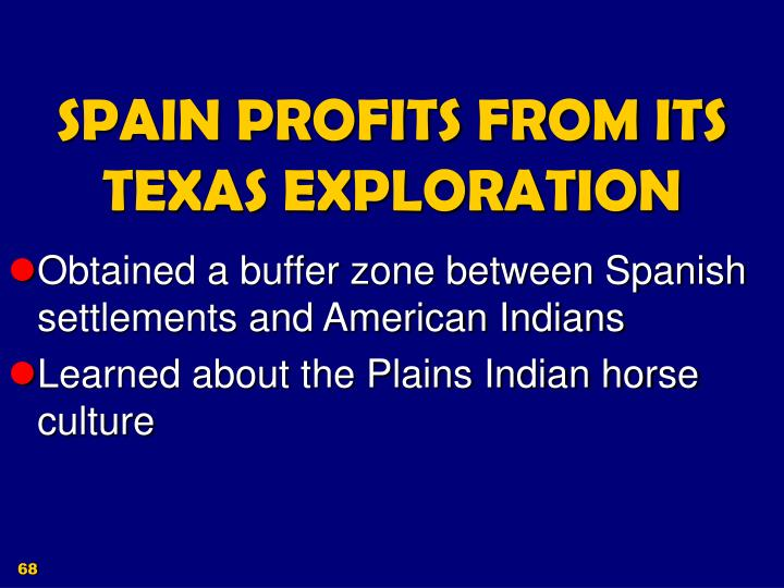 SPAIN PROFITS FROM ITS TEXAS EXPLORATION