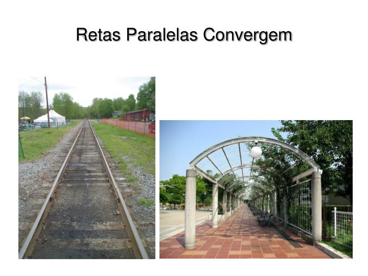 Retas Paralelas Convergem
