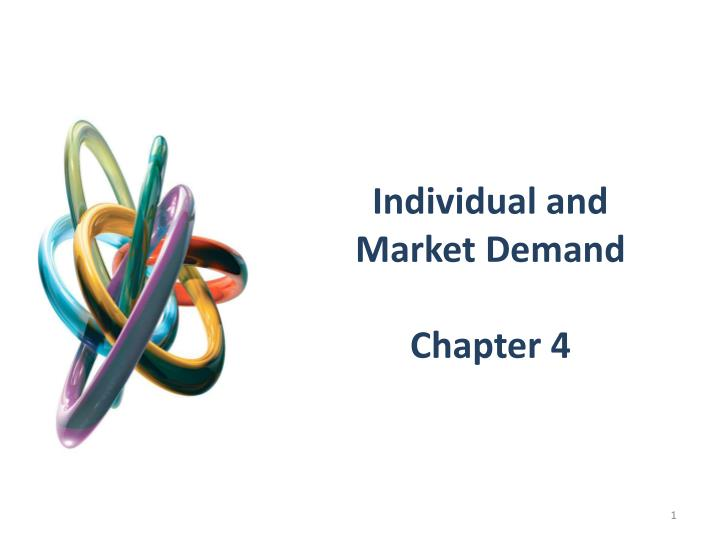 Individual and market demand chapter 4