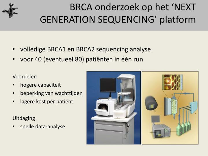 BRCA onderzoek op het 'NEXT GENERATION SEQUENCING' platform