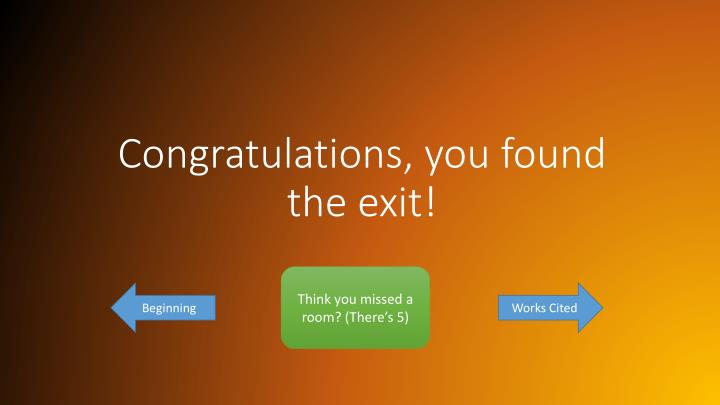 Congratulations, you found the exit!