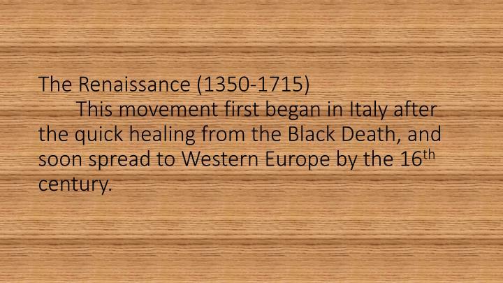 The Renaissance (1350-1715)